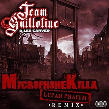 Microphone Killa (Lupah Phaiym Remix)