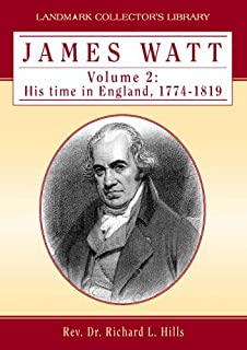 James Watt: His Time in England, 1774-1819 v. 2