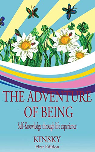 Book: The Adventure of Being - self-knowledge through life experiences by Monica (Kinsky) Gray