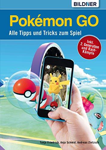 Pokémon GO - Alle Tipps und Tricks zum Spiel!: NEU: incl. 2. Generation und Raid-Kämpfe