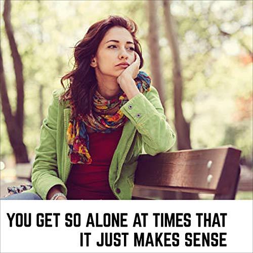 Couverture de You Get So Alone at Times That It Just Makes Sense