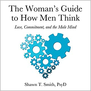 The Woman's Guide to How Men Think: Love, Commitment, and the Male Mind audiobook cover art
