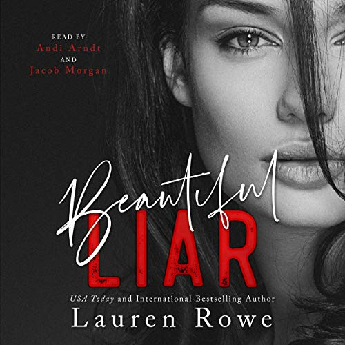 Beautiful Liar Audiobook By Lauren Rowe cover art