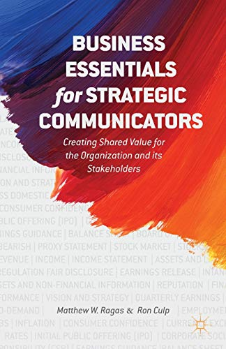 Business Essentials for Strategic Communicators: Creating Shared Value for the Organization and its