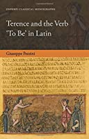 Terence and the Verb 'to Be' in Latin (Oxford Classical Monographs)
