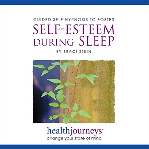 Guided Self-Hypnosis to Foster Self-Esteem During Sleep audiobook cover art