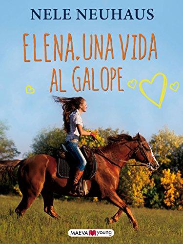 Elena. Una vida al galope (Narrativa infantil y juvenil)