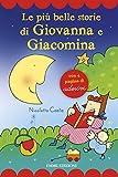 Le più belle storie di Giovanna e Giacomina. Con adesivi. Ediz. illustrata