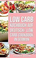 Low Carb Kochbuch Auf Deutsch/ Low Carb Cookbook In German