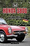 HONDA S800: WARTUNGS UND RESTAURIERUNGSBUCH (Deutsche Ausgaben)