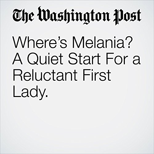 Where's Melania? A Quiet Start For a Reluctant First Lady. copertina