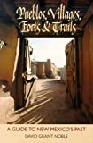 Pueblos, Villages, Forts & Trails: A Guide to New Mexico's Past