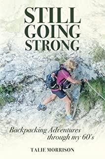 Still Going Strong: Backpacking Adventures through my 60's