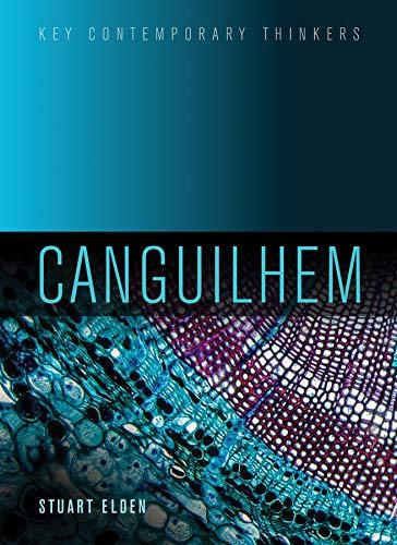 Canguilhem (Key Contemporary Thinkers) (English Edition)