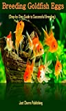 Breeding Goldfish Eggs (Step-by-Step Guide to...