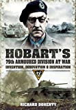 Hobart's 79th Armoured Division at War: Invention, Innovation & Inspiration (English Edition)