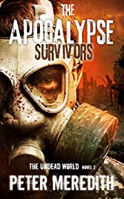 The Apocalypse Survivors: The Undead World Novel 2 (The Undead World Series)