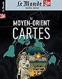 Le Monde/la Vie Hs N 33 le Moyen-Orient en Cartes - Septembre 2020