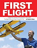 First Flight: A Beginner's Guide to RC Airplanes: How to Buy the Right Plane and Teach Yourself to Fly! by Stephen Weber (15-Dec-2014) Paperback