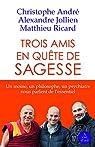 Trois amis en quête de sagesse : 2 volumes par André
