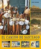 El Camino de Santiago: Las rutas de peregrinación medievales por Francia y España hasta Santiago de Compostela