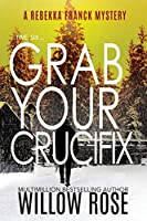 Five, Six ... Grab your Crucifix (Rebekka Franck Mystery)