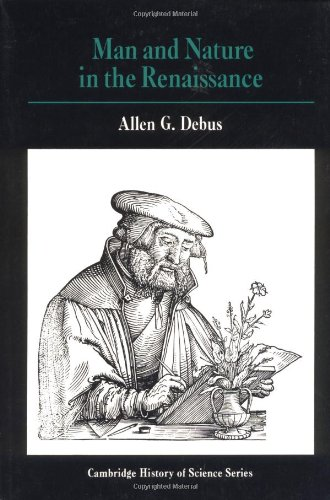 Man and Nature in the Renaissance (Cambridge Studies in...