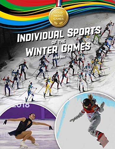 Compare Textbook Prices for Individual Sports of the Winter Games Gold Medal Games  ISBN 9781634407212 by Derr, Aaron