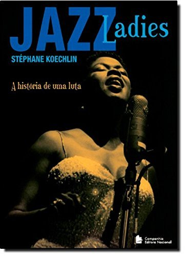 Jazz ladies: A história de uma luta