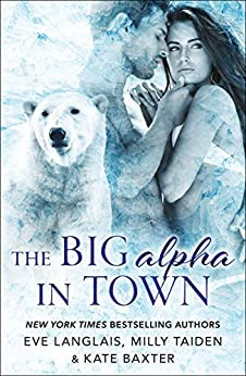 The Big Alpha in Town by [Eve Langlais, Milly Taiden, Kate Baxter]