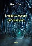 L'oggetto oscuro del desiderio (Italian Edition)