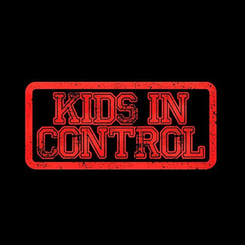 Kids in Control [Explicit]