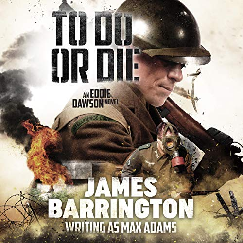 To Do or Die     Eddie Dawson Novel, Book 1              By:                                                                                                                                 James Barrington                               Narrated by:                                                                                                                                 Mike Mousicos                      Length: 9 hrs and 15 mins     Not rated yet     Overall 0.0