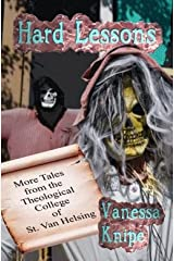 Hard Lessons: More Tales from the Theological College of St. Van Helsing Kindle Edition