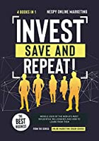 Invest, Save, and Repeat! [4 in 1]: The Best Business Models Used by the World's Most Influential Millionaires and How to Learn from Them