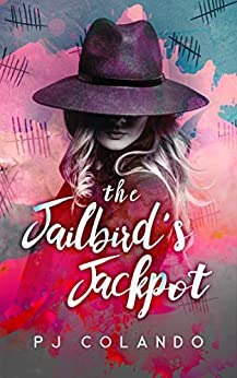 The Jailbird's Jackpot by [PJ  Colando]
