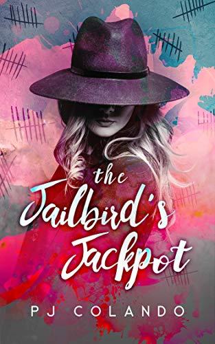 The Jailbird's Jackpot (Faith, Family, Frenzy! Book 4) by [PJ Colando]