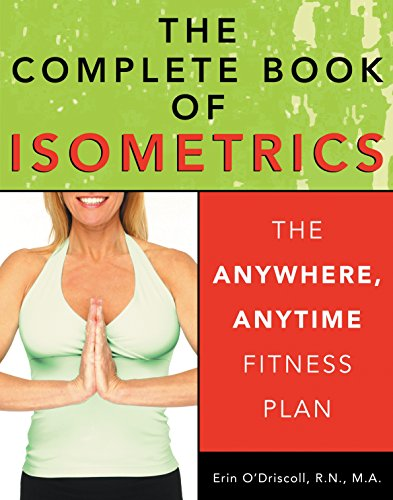 The Complete Book of Isometrics: The Anywhere, Anytime Fitness Plan