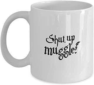 shut up muggle