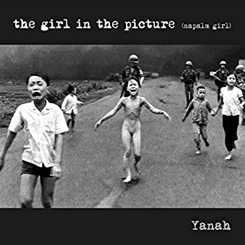The Girl in the Picture (Napalm Girl)