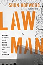Law Man: My Story of Robbing Banks, Winning Supreme Court Cases, and Finding Redemption