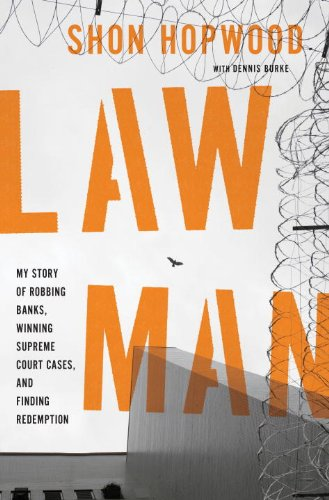 Compare Textbook Prices for Law Man: My Story of Robbing Banks, Winning Supreme Court Cases, and Finding Redemption 1st Edition ISBN 8601423314785 by Hopwood, Shon,Burke, Dennis