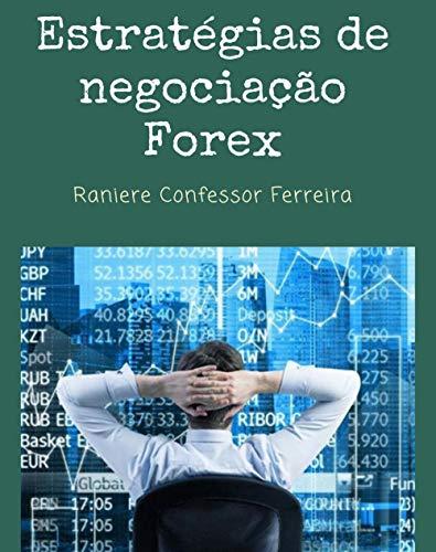 Estratégias de negociação Forex: Seja um Trader de sucesso com este material! (Portuguese Edition)