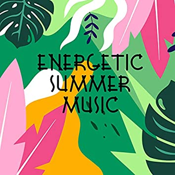 Energetic Summer Music - Best Chillout Songs for a Successful Party on the Beach