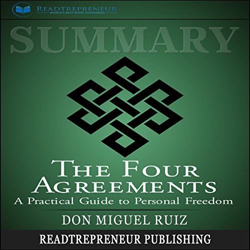 Summary The Four Agreements Audiobook By Readtrepreneur