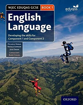WJEC Eduqas GCSE English Language: Student Book 1: Developing the skills for Component 1 and Component 2 (Wjec Gcse English Second Editi) by Michelle Doran (2015-02-26)