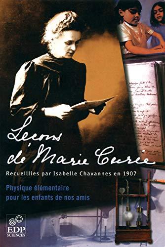 Leçons de Marie Curie recueillies par Isabelle Chavannes en 1907: physique élémentaire pour les enfants de nos amis