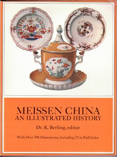 Price comparison product image Meissen China: An Illustrated History (With over 700 Illustrations,  Including 72 in Full Color)