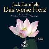 Das weise Herz: Die universellen Prinzipien buddhistischer Psychologie - 7 CDs - Jack Kornfield