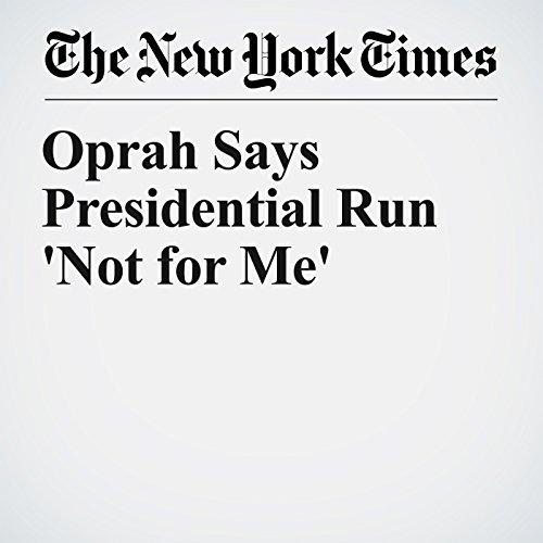 Oprah Says Presidential Run 'Not for Me' copertina